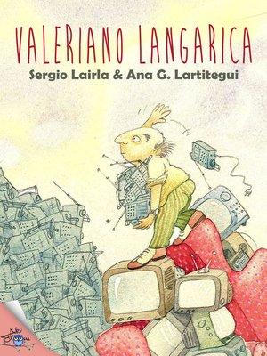 cover image of Valeriano Langarica. La enfermedad incurable de un comprador insaciable