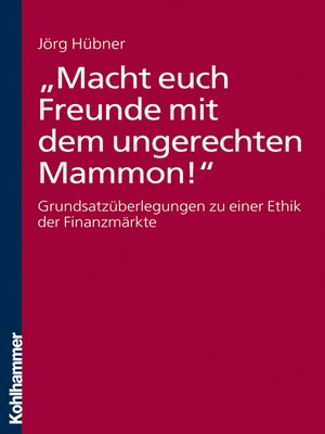 """cover image of """"Macht euch Freunde mit dem ungerechten Mammon!"""""""