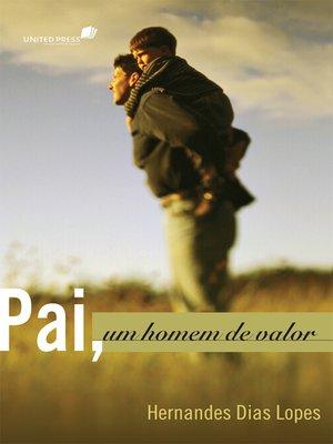 cover image of Pai, um homem de valor