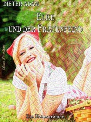 cover image of Elke und der Frauenfeind