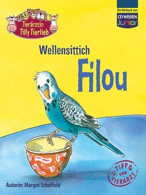 cover image of Tierärztin Tilly Tierlieb--Wellensittich Filou