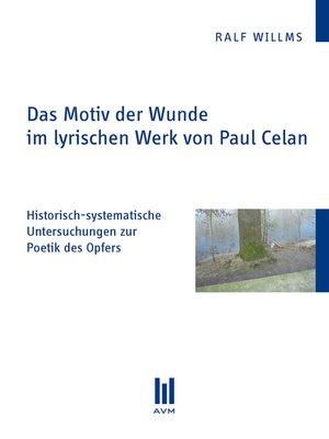 cover image of Das Motiv der Wunde im lyrischen Werk von Paul Celan