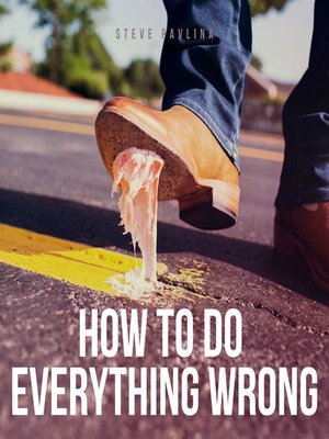 cover image of How to Do Everything Wrong