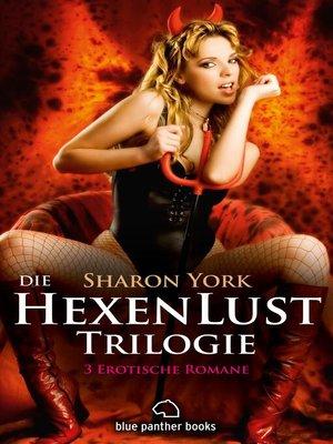 cover image of Die HexenLust Trilogie / 3 Erotische Romane