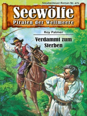 cover image of Seewölfe--Piraten der Weltmeere 475