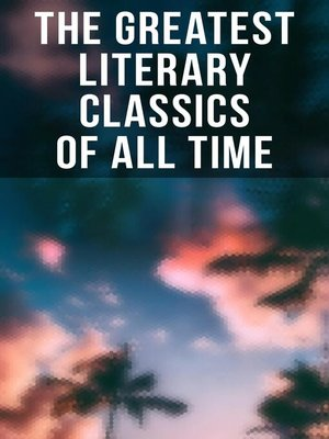 cover image of The Greatest Literary Classics of All Time