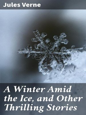 cover image of A Winter Amid the Ice, and Other Thrilling Stories