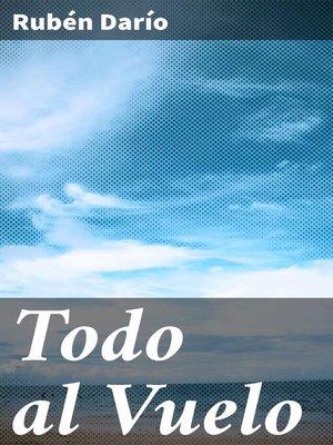 cover image of Todo al Vuelo
