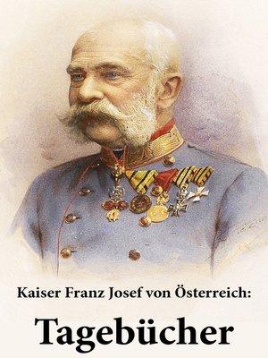 cover image of Kaiser Franz Josef von Österreich