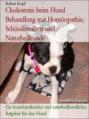 cover image of Cholesterin beim Hund Behandlung mit Homöopathie, Schüsslersalzen und Naturheilkunde