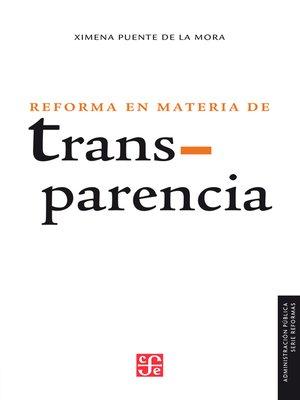 cover image of La reforma en materia de transparencia