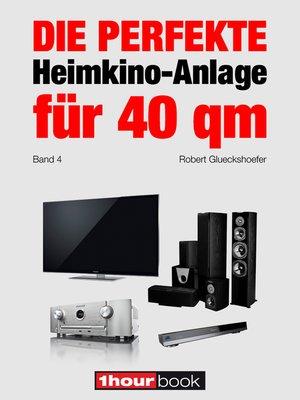 cover image of Die perfekte Heimkino-Anlage für 40 qm (Band 4)
