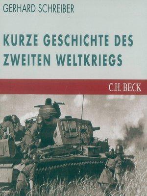 cover image of Die kurze Geschichte des Zweiten Weltkriegs