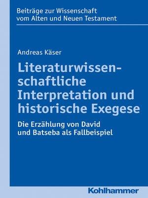 cover image of Literaturwissenschaftliche Interpretation und historische Exegese