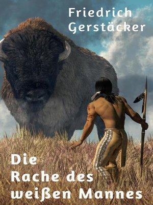 cover image of Die Rache des weißen Mannes