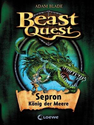 cover image of Beast Quest 2--Sepron, König der Meere