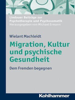 cover image of Migration, Kultur und psychische Gesundheit
