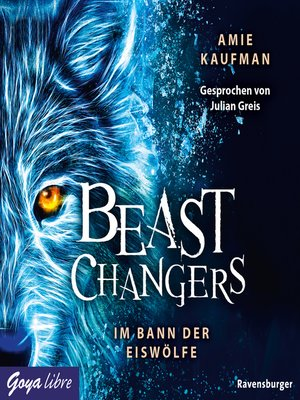 cover image of Beast Changers. Im Bann der Eiswölfe