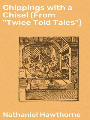 "cover image of Chippings with a Chisel (From ""Twice Told Tales"")"