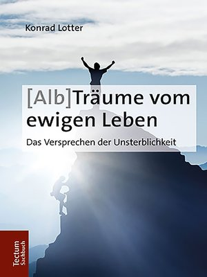 cover image of (Alb-)Träume vom ewigen Leben