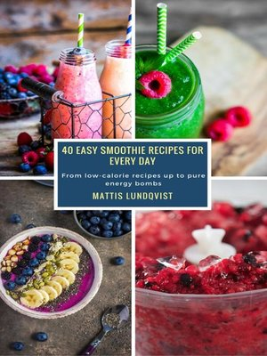 cover image of 40 Easy Smoothie Recipes for Every Day