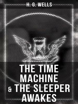 cover image of The Time Machine & the Sleeper Awakes