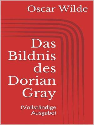cover image of Das Bildnis des Dorian Gray (Vollständige Ausgabe)