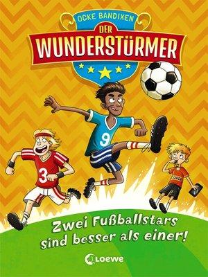 cover image of Der Wunderstürmer 2--Zwei Fußballstars sind besser als einer!