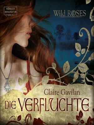 cover image of Die Verfluchte (Wild Roses 1)