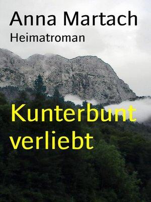 cover image of Kunterbunt verliebt