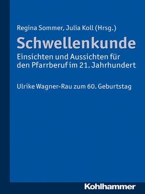 cover image of Schwellenkunde--Einsichten und Aussichten für den Pfarrberuf im  21. Jahrhundert