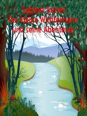 cover image of Der kleine Wichtelmann und seine Abenteuer