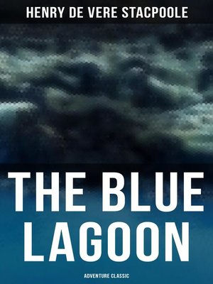 cover image of The Blue Lagoon (Adventure Classic)
