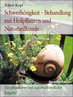 cover image of Schwerhörigkeit--Behandlung mit Heilpflanzen und Naturheilkunde