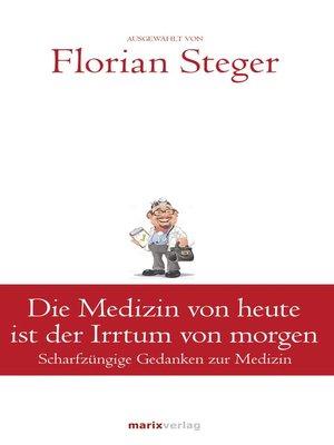 cover image of Die Medizin von heute ist der Irrtum von morgen