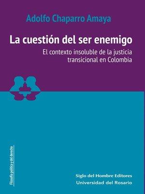 cover image of La cuestión del ser enemigo
