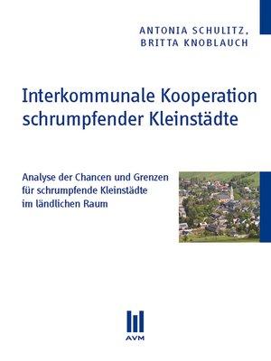 cover image of Interkommunale Kooperation schrumpfender Kleinstädte