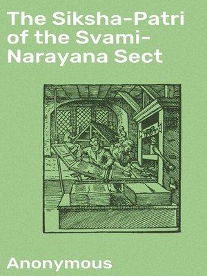 cover image of The Siksha-Patri of the Svami-Narayana Sect