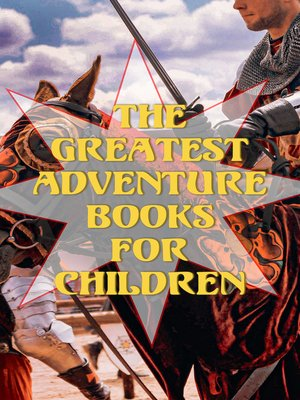 cover image of The Greatest Adventure Books for Children