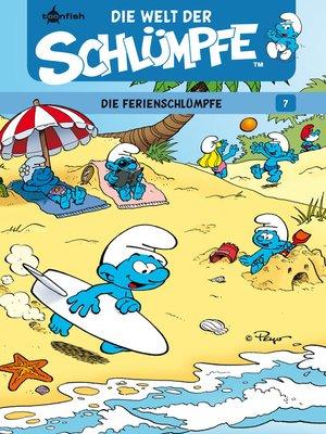 cover image of Die Welt der Schlümpfe Bd. 7 – Die Ferienschlümpfe