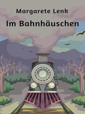 cover image of Im Bahnhäuschen