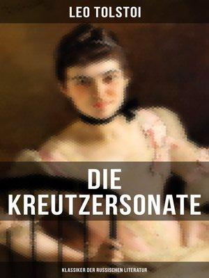 cover image of Die Kreutzersonate (Klassiker der russischen Literatur)