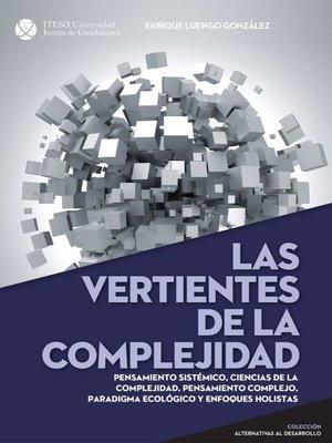 cover image of Las vertientes de la complejidad