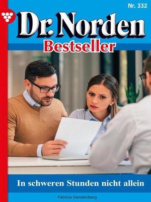 cover image of Dr. Norden Bestseller 332 – Arztroman