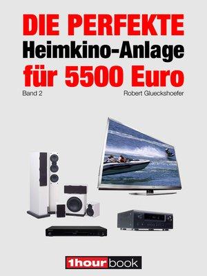 cover image of Die perfekte Heimkino-Anlage für 5500 Euro (Band 2)