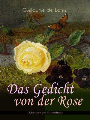 cover image of Das Gedicht von der Rose (Klassiker des Mittelalters)