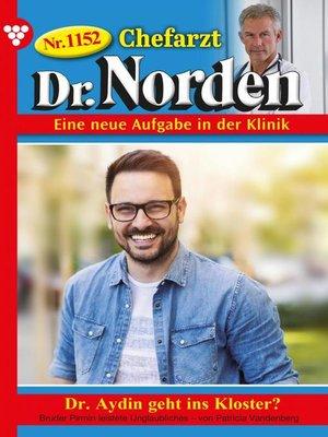 cover image of Chefarzt Dr. Norden 1152 – Arztroman