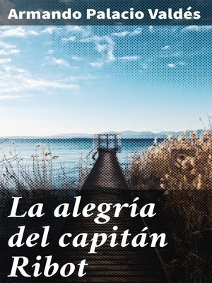 cover image of La alegría del capitán Ribot