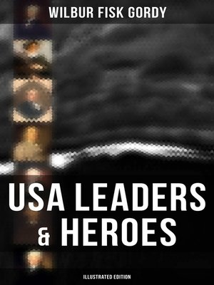 cover image of USA Leaders & Heroes (Illustrated Edition)