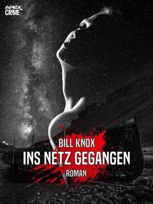 cover image of INS NETZ GEGANGEN